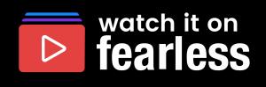 watch it on fearless